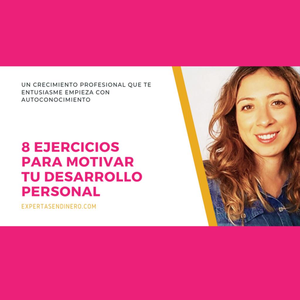 Cómo crecer profesionalmente a través del autoconocimiento: 8 ejercicios para motivarte!